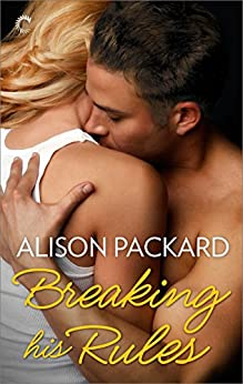 Breaking His Rules (Feeling the Heat) di [Packard, Alison]