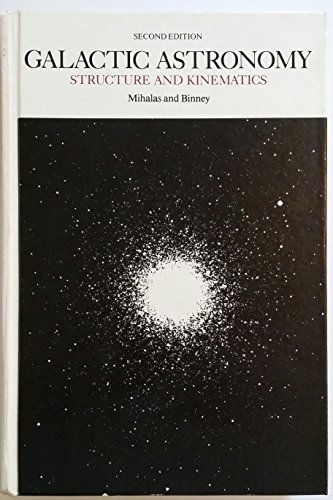 Galactic Astronomy: Structure and Kinematics por Dimitri Mihalas