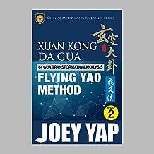 Xuan Kong Da Gua 64 Gua Transformation Analysis Flying Yao Method (English Edition)