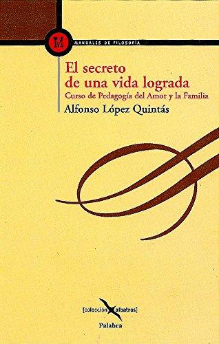 El secreto de una vida lograda (Albatros) por Alfonso López Quintás