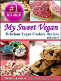 My Sweet Vegan: Delicious Vegan Cookie Recipes Veggie Delights