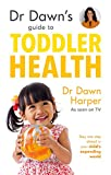 Dr Dawn's Guide to Toddler Health