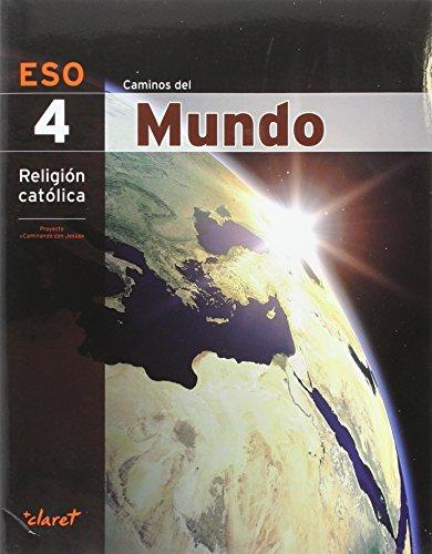 CAMINOS DEL MUNDO (RELIGION 4 ESO): Caminos Del Mundo. Religión Católica: 000001 - 9788468226507