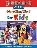 Birnbaum's 2015: Walt Disney World for Kids : The Official Guide (Birnbaum's Walt Disney World for Kids)