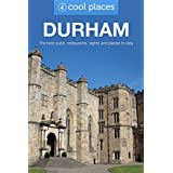 Durham: The best pubs, restaurants, sights and places to stay (Cool Places UK Travel Guides Book 7) (English Edition)