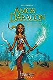Amos Daragon - Trilogie: Tome 4 - La grande croisade, La masque de l'éther, La fin des dieux (French Edition)