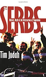 The Serbs: History, Myth and the Destruction of Yugoslavia, Second Edition (Yale Nota Bene) by Mr. Tim Judah (2000-08-11)
