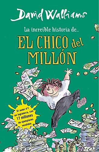 La increíble historia de... El chico del millón (Colección David Walliams) por David Walliams
