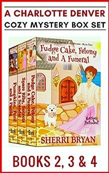 A Charlotte Denver Cozy Mystery Box Set - Books 2, 3 and 4 (The Charlotte Denver Cozy Mystery Series) by [Bryan, Sherri]