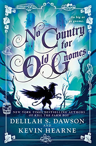 No Country for Old Gnomes: The Tales of Pell (Gnome Hardcover)