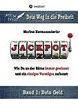 Jackpot!: Wie Du an der Börse immer gewinnst und ein riesiges Vermögen aufbaust