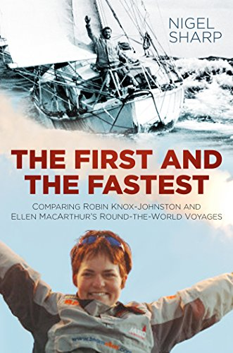 The First and the Fastest: Comparing Robin Knox-Johnston and Ellen MacArthur's Historic Round-the-World Voyages Descargar Epub