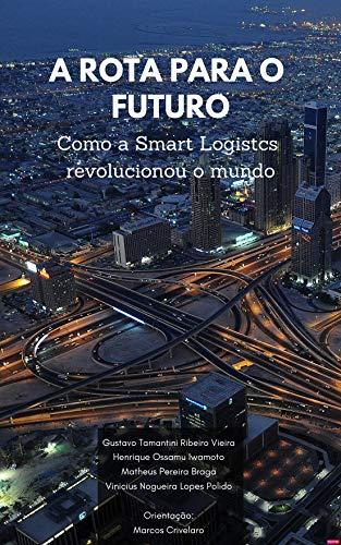 Smart Logistic: A rota para o futuro nas Smart Cities (Portuguese Edition) book cover