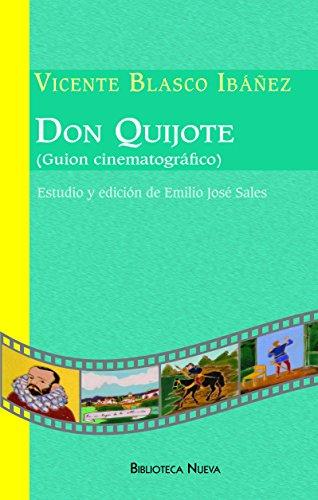 DON QUIJOTE (GUIÓN CINEMATOGRÁFICO) (Biblioteca Blasco Ibáñez) por VICENTE BLASCO IBÁÑEZ