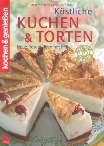 Moewig Verlag Köstliche Kuchen & Torten (Kochen & Genießen)