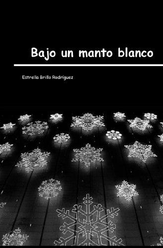 Bajo un manto blanco por Estrella Brillo Rodriguez