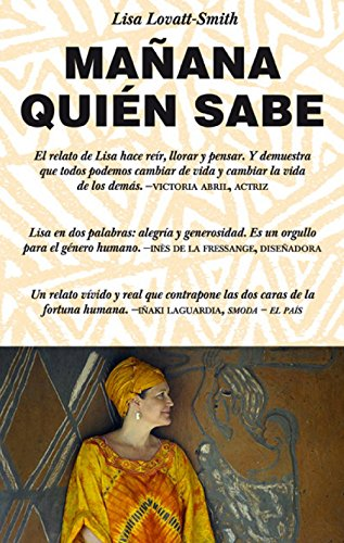 Mañana quién sabe: Who Knows Tomorrow: A Memoir of Finding Family among the Lost Children of Africa