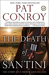 The Death of Santini: The Story of a Father and His Son by Pat Conroy (2014-12-02)