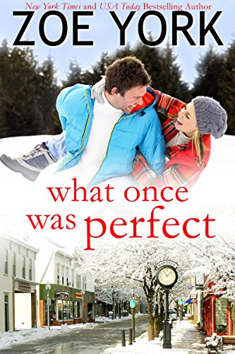 What Once Was Perfect: A Small Town Romance (Wardham Book 1) (English Edition) von [York, Zoe]