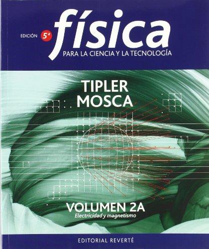 F¡sica para la ciencia y la tecnolog¡a. Electricidad y magnetismo. Volumen 2A por Paul Allen Tipler