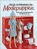 Strick- und Häkelchic für Modepuppen. Kleidung und Accessoires für Barbie & Co.