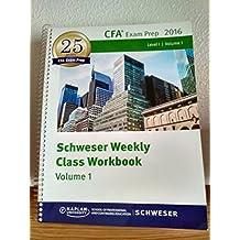 Schweser Weekly Class Workbook: 2016 Level 1 CFA, Volume 1