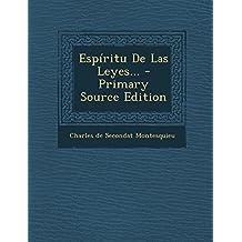 Espiritu de Las Leyes... - Primary Source Edition