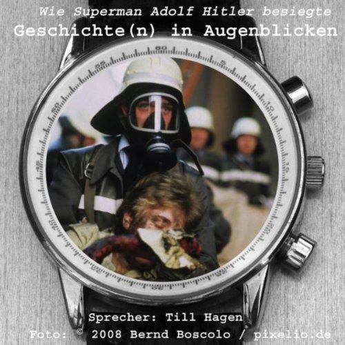 Wie Superman Adolf Hitler besiegte - Geschichte(n) in Augenblicken (Hitler Kleine)