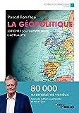 La géopolitique: 50 fiches pour comprendre l'actualité...