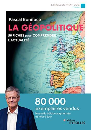 La géopolitique: 50 fiches pour comprendre l'actualité par  Pascal Boniface