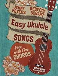 Easy Ukulele Songs: 5 with 5 Chords by Rebecca Bogart (2015-08-03)