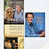 Monty Don 3 Books Collection Set - Nigel: my family and other dogs,The Jewel Garden: A Story of Despair and Redemption,Down to Earth: Gardening Wisdom[Hardcover]