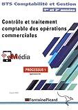 Contrôle et traitement comptable des opérations commerciales BTS Comptabilité et Gestion 1re et 2e années - Processus 1