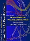 Intro to Microsoft Dynamics AX Development: A 1 Hour-Crash Course (Quick Glance)