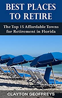 Best places to retire the top 15 affordable towns for retirement in