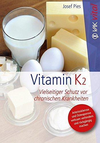 Preisvergleich Produktbild Vitamin K2: Vielseitiger Schutz vor chronischen Krankheiten (vak vital)