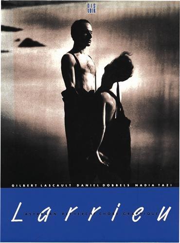Daniel Larrieu: Recherche Chore-Grap (Choregraphies) por Gilbert Lascault