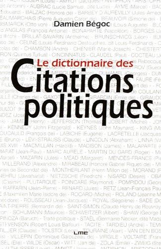 Le dictionnaire des citations politiques par Damien Bégoc