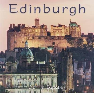 [(Edinburgh * *)] [Author: Colin Baxter] published on (March, 2012)