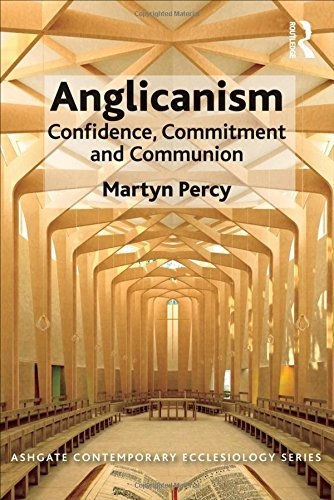 Anglicanism: Confidence, Commitment and Communion (Ashgate Contemporary Ecclesiology) by Martyn Percy (2013-06-10)