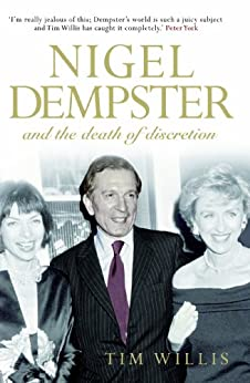 Nigel Dempster and the Death of Discretion by [Willis, Tim]