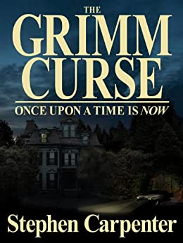 The Grimm Curse (Once Upon A Time Is Now) (The Grimm Curse Series Book 1) (English Edition) di [Carpenter, Stephen]