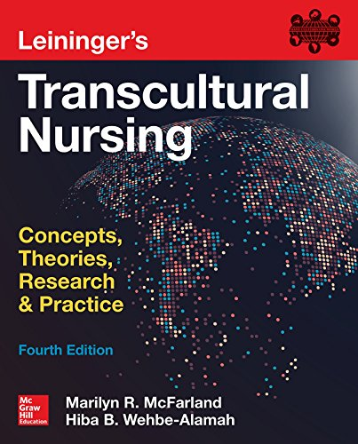Leininger's Transcultural Nursing: Concepts, Theories, Research & Practice, Fourth Edition