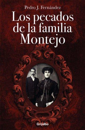 Los pecados de la familia Montejo por Pedro Fernández Noreña