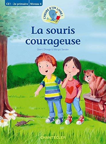 L'heure d'un livre! La souris courageuse (CE1 - 2e primaire Niveau 4)