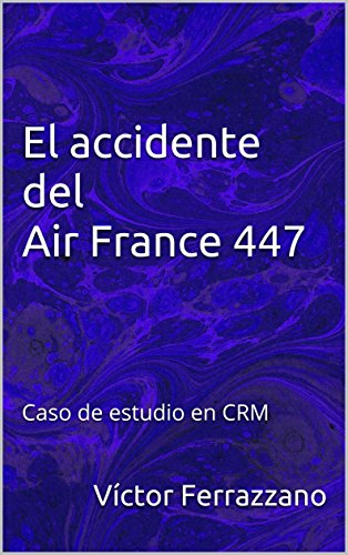 El accidente del Air France 447: Caso de estudio en CRM por Víctor Ferrazzano