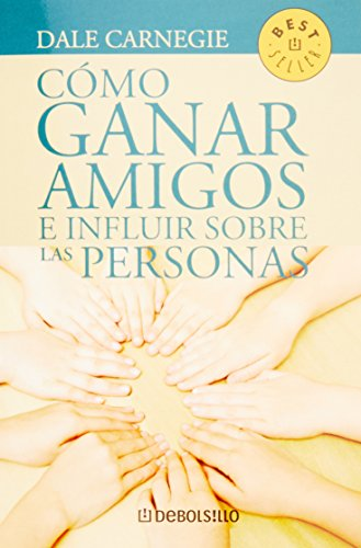 Descargar Libro Como Ganar Amigos E Influir Sobre las Personas = How to Win Freinds and Influence People (Best Seller (Debolsillo)) de Dale Carnegie