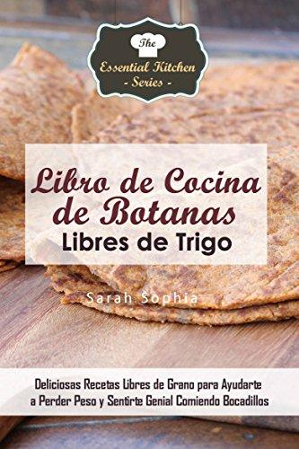 Libro de Cocina de Botanas Libres de Trigo por Sarah Sophia