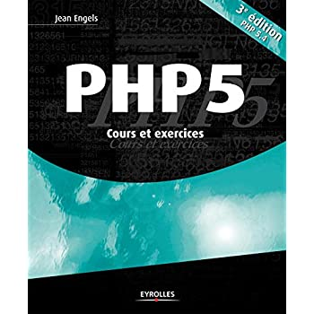 PHP 5: Cours et exercices.