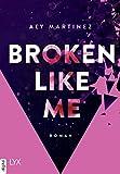Broken Like Me (The Darkest Sunrise 1) Bild